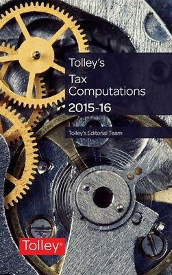 Tolley's Tax Computations 2015-16 (Paperback), Tolley Editorial T. 9780754550792