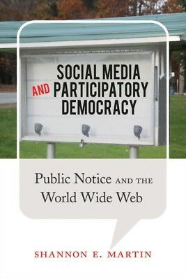 Social Media and Participatory Democracy: Public Notice and the World Wide Web .