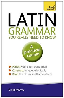 Latin Grammar You Really Need to Know: Teach Yourself (Teach Yourself: Language.