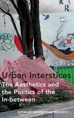 Urban Interstices: The Aesthetics and the Politics of the In-betw...