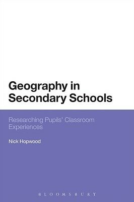 Geography in Secondary Schools: Researching Pupils' Classroom Experiences (Pape.