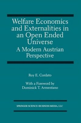 Welfare Economics and Externalities In An Open Ended Universe: A Modern Austria.