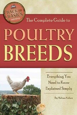 Complete Guide to Poultry Breeds (Back to Basics Farming) (Paperb. 9781601383778