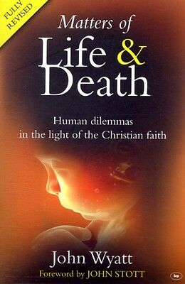 Matters of life and death (2nd Edition) (Paperback), John Wyatt, 9781844743674