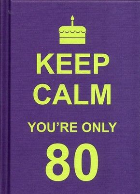 Keep Calm You're Only 80 (Hardcover), 9781849533621