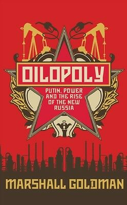 Oilopoly: Putin, Power and the Rise of the New Russia (Paperback). 9781851687473