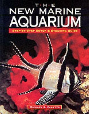 The New Marine Aquarium Step by Step Set Up and Stocking Guide (P. 9781890087524