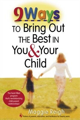 9 Ways to Bring Out the Best In You and Your Child (Paperback), R. 9781896836645