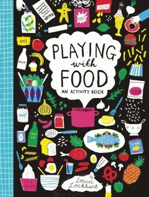 Playing with Food: An Activity Book (Paperback), Lockhart, Louise, 9781908714312