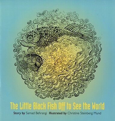 The Little Black Fish Off to See the World (Paperback), Behrangi,. 9789987686636