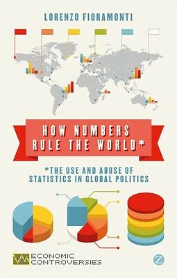 How Numbers Rule the World: The Use and Abuse of Statistics in Global Politics .