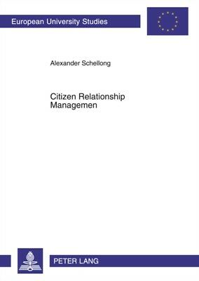 Citizen Relationship Management: A Study of CRM in Government (Eu...