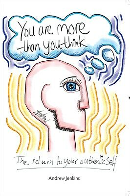 You Are More Than You Think: The return to your authentic self (P. 9781909116078