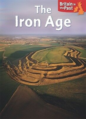 Iron Age (Britain in the Past) (Hardcover), Butterfield, Moira, 9781445140636