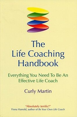 The Life Coaching Handbook: Everything you need to be an effective life coach (.