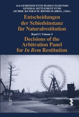 Decisions of the Arbitration Panel for In Rem Restitution: Volume. 9781849463522