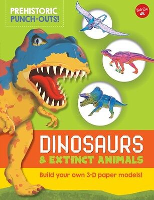 Prehistoric Punch-Outs: Dinosaurs & Extinct Animals: Build your own 3-D paper m.