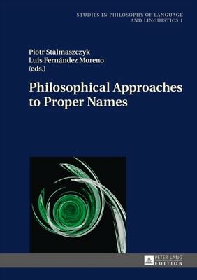 PHILOSOPHICAL APPROACHES TO PROPER NAMES, Stalmaszczyk, Piotr, 97...