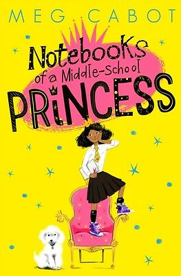 Notebooks of a Middle-School Princess (Paperback), Cabot, Meg, 9781447280651