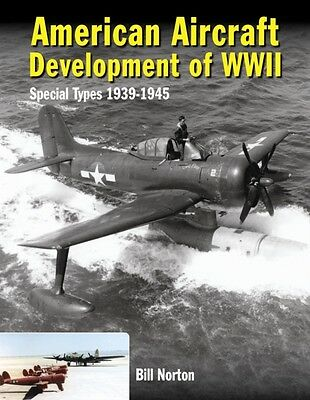 American Aircraft Development of WWII: Special Types 1939-1945 (H. 9780859791885
