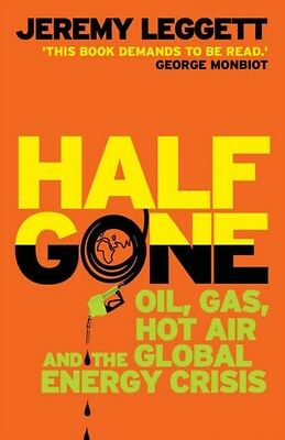 Half Gone: Oil, Gas, Hot Air and the Global Energy Crisis (Paperb. 9781846270055