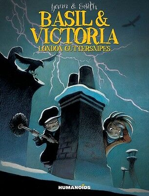 Basil & Victoria: London Guttersnipes (Hardcover), Yann, Edith, 9781594650659