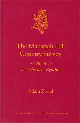 The Manasseh Hill Country Survey, Volume I: The Shechem Syncline by Adam Zertal