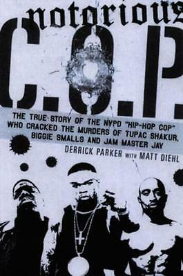 Notorious C.O.P.: The Inside Story Of The Tupac, Biggie, And Jam Master Jay Inv.