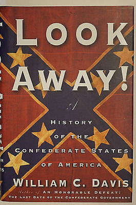 US Look Away! History Of Confederate States Of America Reference Book