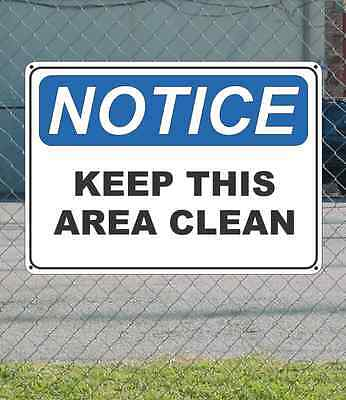 "NOTICE Keep This Area Clean - OSHA Safety SIGN 10"" x 14"""