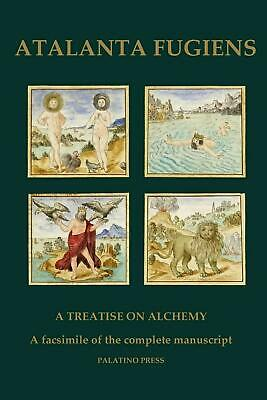 Atalanta Fugiens: A Treatise on Alchemy - A Facsimile of the Complete Manuscript