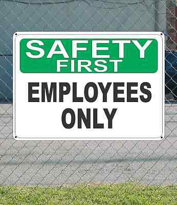 "SAFETY FIRST Employees Only - OSHA SIGN 10"" x 14"""