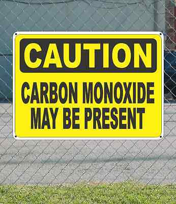 "CAUTION Carbon Monoxide May Be Present - OSHA Safety SIGN 10"" x 14"""