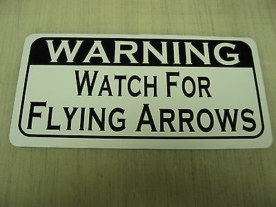 WATCH FOR FLYING ARROWS Sign 4 Archery Shop Range Archer Bows String Compound