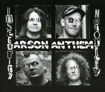 Arson Anthem - Insecurity Notoriety [New CD]