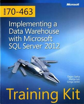 Exam 70-463: Implementing a Data Warehouse with Microsoft SQL Server 2012 Traini