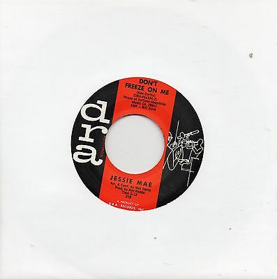 JESSIE MAE     DONT FREEZE ON ME    DRA Re-Issue/Re-Pro   R&B/NORTHERN X/O