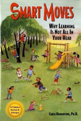 Smart Moves: Why Learning Is Not All in Your Head (Paperback), Ha...