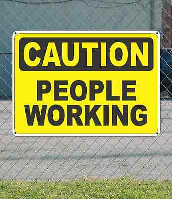 "CAUTION People Working - OSHA Safety SIGN 10"" x 14"""