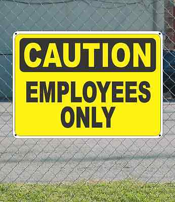 "CAUTION Employees Only - OSHA Safety SIGN 10"" x 14"""