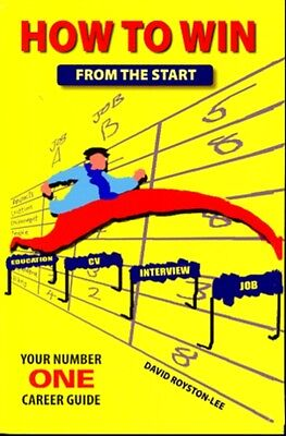 How to Win from the Start: Your Number One Career Guide (Paperbac. 9780955116438