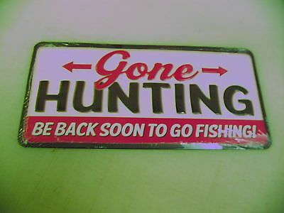 GONE HUNTING Tin Metal Sign Retro Vintage 3D Be Back Soon to Go Fishing