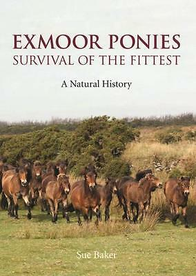 Exmoor Ponies Survival of the Fittest: A Natural History (Hardcov. 9780861834433