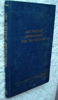 ARC WELDING INSTRUCTIONS for BEGINNERS Book 1964 By H.A.Sosnin 150 Pgs Hardcover