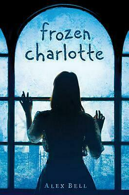 Frozen Charlotte by Alex Bell Hardcover Book (English)