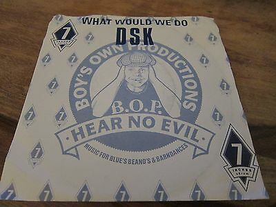"""Dsk - What Would We Do - Electronic House Uk Pressing - 1991 7"""" In Vg+ Con"""