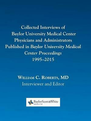 Collected Interviews of Baylor University Medical Center Physicians and Administ