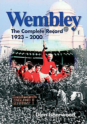 Wembley Stadium The Complete Record 1923-2000 - Football History Statistics book