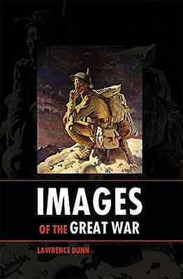 Images of the Great War - Hardcover NEW Lawrence Dunn ( 2015-03-02