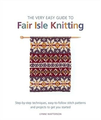 The Very Easy Guide to Fair Isle Knitting (Paperback), Watterson,. 9781844488964